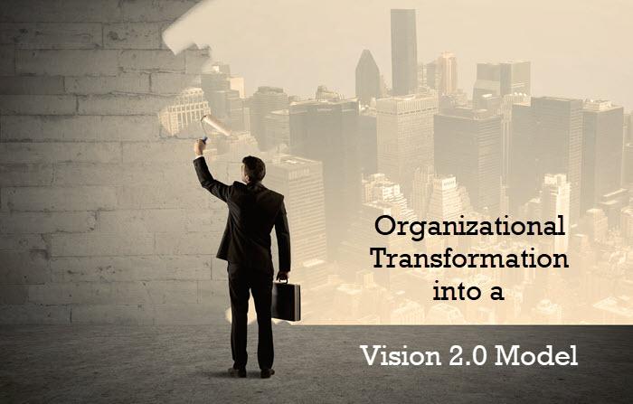 OrganizationalTransformation-into-a-Vision-2.0-Model